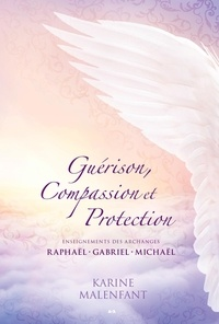Karine Malenfant - Guérison, Compassion et Protection.