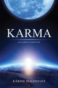 Karine Malenfant - Karma - Le cercle sans fin.