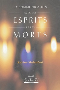 Karine Malenfant - La communication avec les esprits et les morts.