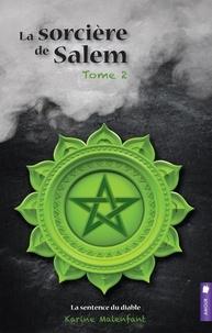 Karine Malenfant - La sorcière de Salem, tome 2 - La sentence du diable.