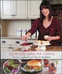 Karine Malenfant - Les anges dans ma cuisine - Recettes végétaliennes.
