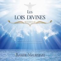 Karine Malenfant et Vincent Davy - Les lois divines - Le pouvoir de la manifestation selon les enseignements du Maître Jésus.