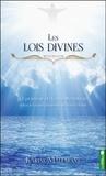 Karine Malenfant - Les lois divines - Le pouvoir de la manifestation selon les enseignements de maître Jésus.