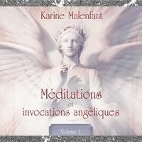 Karine Malenfant et Caroline Boyer - Méditations et invocation angéliques, vol. 1 : Méditations guidées - Méditations et invocation angéliques, vol. 1.