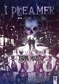 Karine Marcé - I Dreamer, Tome 3 - Jeu sombre.