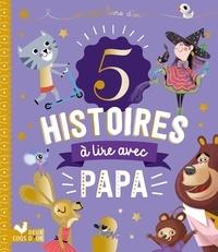 Karine-Marie Amiot et Gérald Guerlais - 5 histoires à lire avec papa.