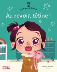 Karine-Marie Amiot et Line T - Au revoir, tétine !.