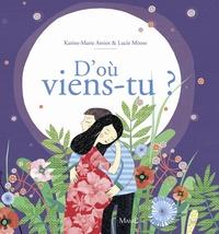 """Karine-Marie Amiot et Lucie Minne - D'où viens-tu ? La merveilleuse histoire de la naissance - """"Au commencement, il y eut le souffle de Dieu""""."""