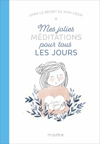 Karine-Marie Amiot et Marie Pertriaux - Dans le secret de mon coeur - Jolies méditations pour tous les jours.