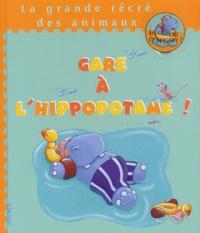 Karine-Marie Amiot et  Carla - Gare à l'hippopotame !.