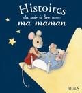 Karine-Marie Amiot et Christelle Chatel - Histoires du soir à lire avec ma maman.