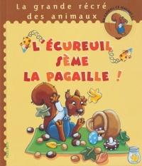 Karine-Marie Amiot et Marie Quentrec - L'écureuil sème la pagaille !.
