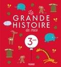 Karine-Marie Amiot et Stéphanie Ronzon - La grande histoire de mes 3 ans.