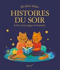 Karine-Marie Amiot et Ghislaine Biondi - Les plus belles histoires du soir à lire avec papa et maman.