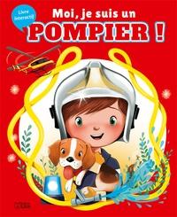 Karine-Marie Amiot et Emmanuelle Colin - Moi, je suis un pompier !.