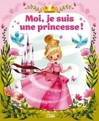 Karine-Marie Amiot et Emmanuelle Colin - Moi, je suis une princesse !.