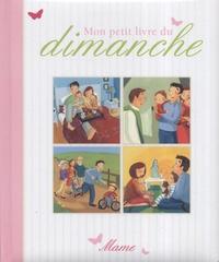 Karine-Marie Amiot et Claire Delvaux - Mon petit livre du dimanche.
