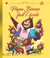 Karine-Marie Amiot - Papa bisou fait l'école.