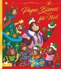 Karine-Marie Amiot - Papa Bisous fête Noël.