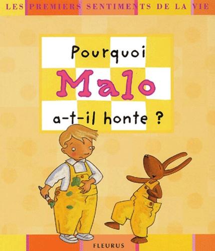 Karine-Marie Amiot et Madeleine Brunelet - Pourquoi Malo a-t-il honte ?.