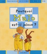 Karine-Marie Amiot et Madeleine Brunelet - Pourquoi Malo est-il jaloux ?.