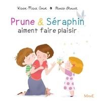 Karine-Marie Amiot et Florian Thouret - Prune et Séraphin aiment faire plaisir.