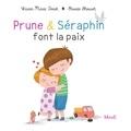 Karine-Marie Amiot et Florian Thouret - Prune et Séraphin font la paix.