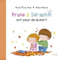 Karine-Marie Amiot - Prune et Séraphin ont peur de la mort.