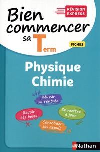 Karine Marteau-Bazouni - Bien commencer sa Tle Physique-Chimie - Fiches.