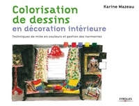 Karine Mazeau - Colorisation de dessins en décoration intérieure - Techniques de mise en couleurs et gestion des harmonies.