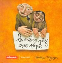 Karine Mazoyer - Le même nez que pépé.