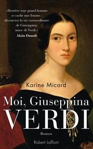Karine Micard - Moi, Giuseppina Verdi.