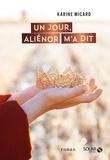 Karine Micard - Un jour, Aliénor m'a dit.