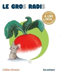 Karine Michel et Julie Machado - Le gros radis.