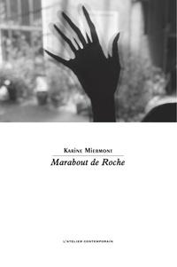 Karine Miermont - Marabout de Roche.