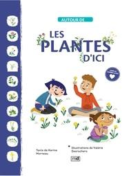 Karine Morneau et Valérie Desrochers - Les plantes d'ici.