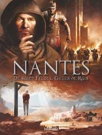 Karine Parquet et Kévin Bazot - Nantes Tome 1 : De saint Félix à Gilles de Rais - De 21 à 1440 après J-C.