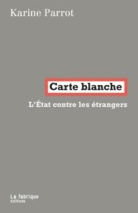 Carte blanche - LEtat contre les étrangers.pdf