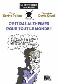 Karine Pasina et David Gouzil - C'est pas Alzheimer pour tout le monde !.
