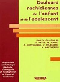 Karine Patte et Jean Cottalorda - Douleurs rachidiennes de l'enfant et de l'adolescent.