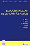 Karine Patte - Le polyhandicap : de l'enfant à l'adulte.