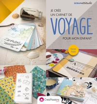 Karine Poble - Je crée un carnet de voyage pour mon enfant.