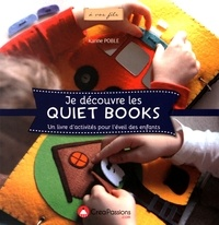 Je découvre les Quiet Books - Un livre dactivités pour léveil des enfants.pdf