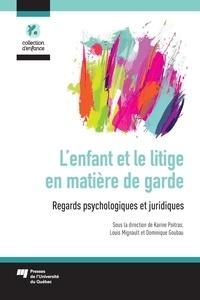 Karine Poitras et Louis Mignault - L'enfant et le litige en matière de garde - Regards psychologiques et juridiques.