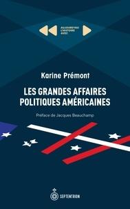 Karine Prémont - Grandes Affaires politiques américaines (Les) - Aujourd'hui l'histoire avec Karine Prémont.