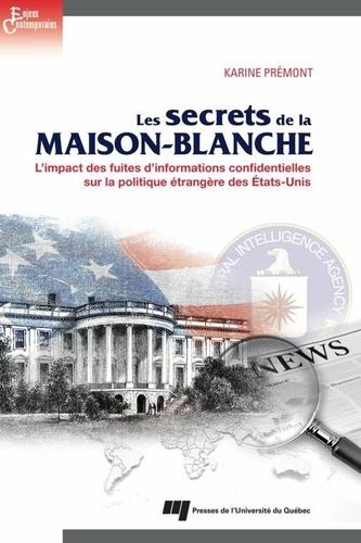 Les secrets de la Maison-Blanche. L'impact des fuites d'informations confidentielles sur la politique étrangère des Etats-Unis