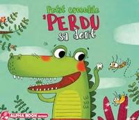 Karine Quesada et  Manola - Petit crocodile a perdu sa dent.