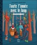 Karine Quesada et Amandine Wanert - Toute l'année avec le loup - Imagier des quatre saisons.