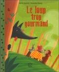 Karine Quesadaa et Amandine Wanert - Le loup trop gourmand.