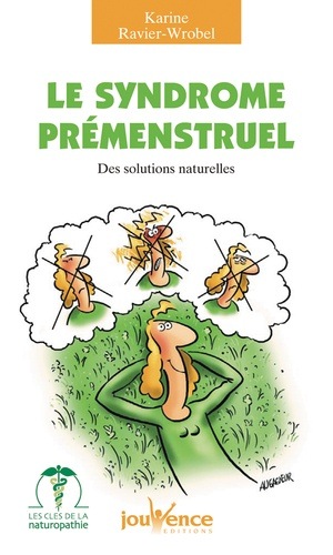 Le syndrome prémenstruel. Des solutions naturelles